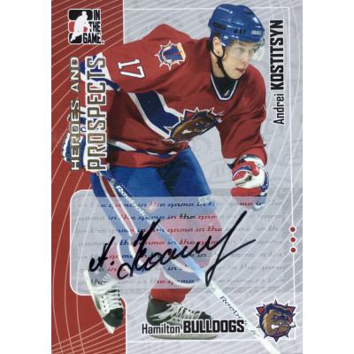АНДРЕЙ КОСТИЦЫН (Hamilton Bulldogs, AHL) 2005-06 ITG Heroes and Prospects (автограф)